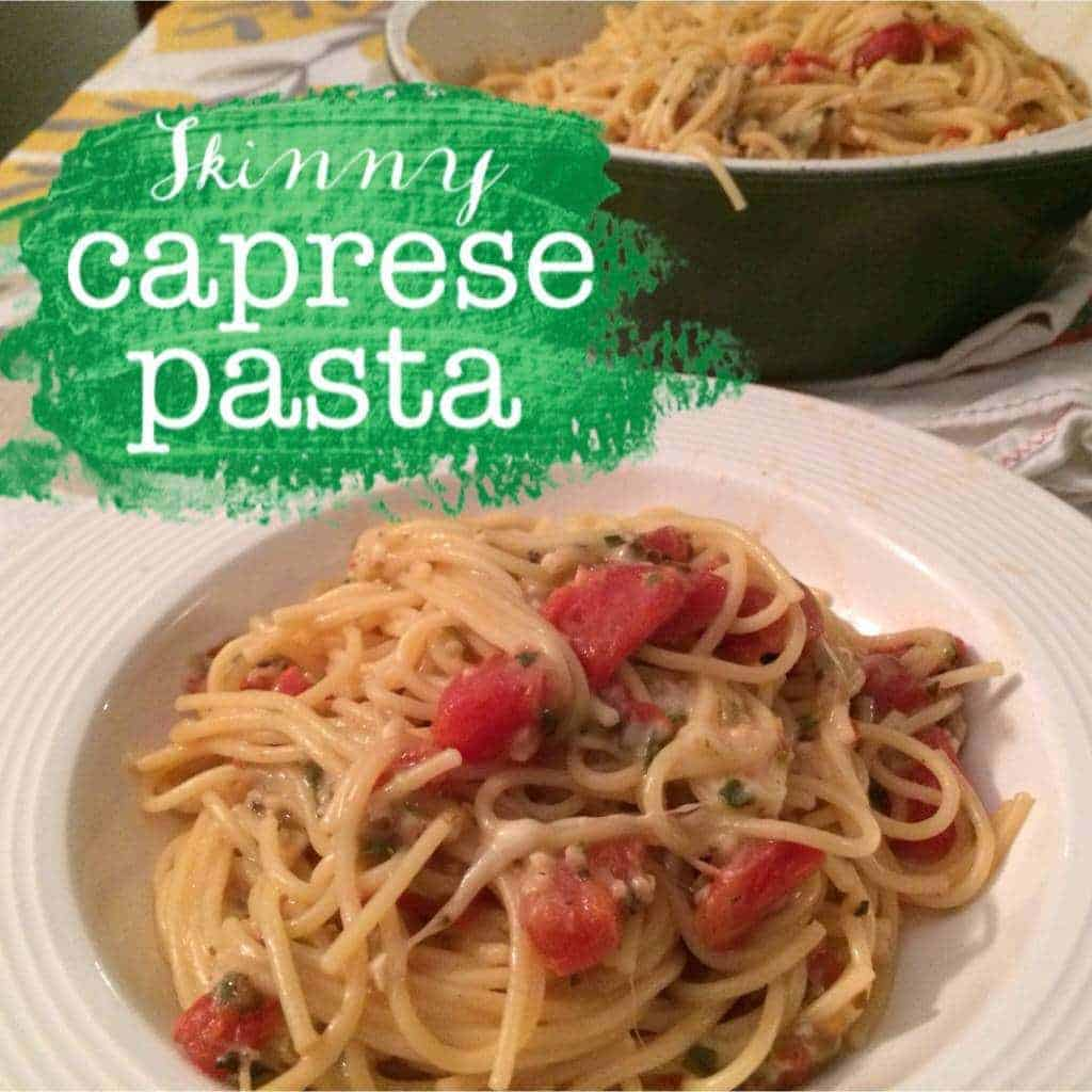 skinny caprese pasta! if everything light tasted this delicious and was this easy, i'd be a twig!