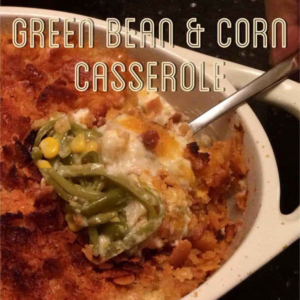 Green Bean & Corn Casserole - The Cookie Rookie