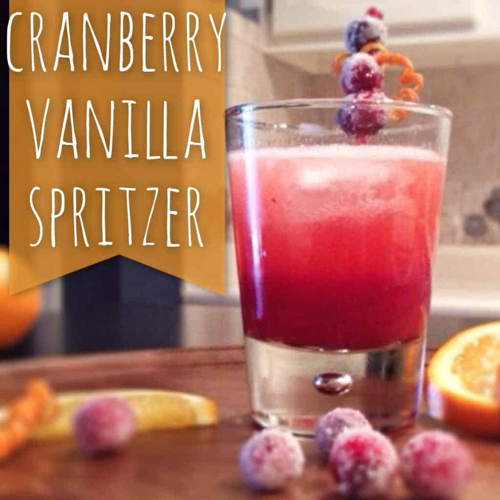 CRANBERRY VANILLA SPRITZER...tart cranberry, fresh orange, and cozy vanilla make the perfect cocktail! cookie rookie posts a new drink every thursday