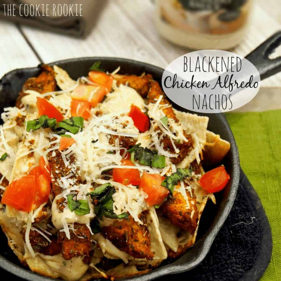 Blackened Chicken Alfredo Nachos...these are AMAZING! - The Cookie Rookie