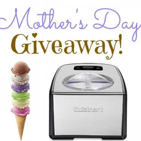 Mother's Day Ice Cream Maker GIVEAWAY!!!!