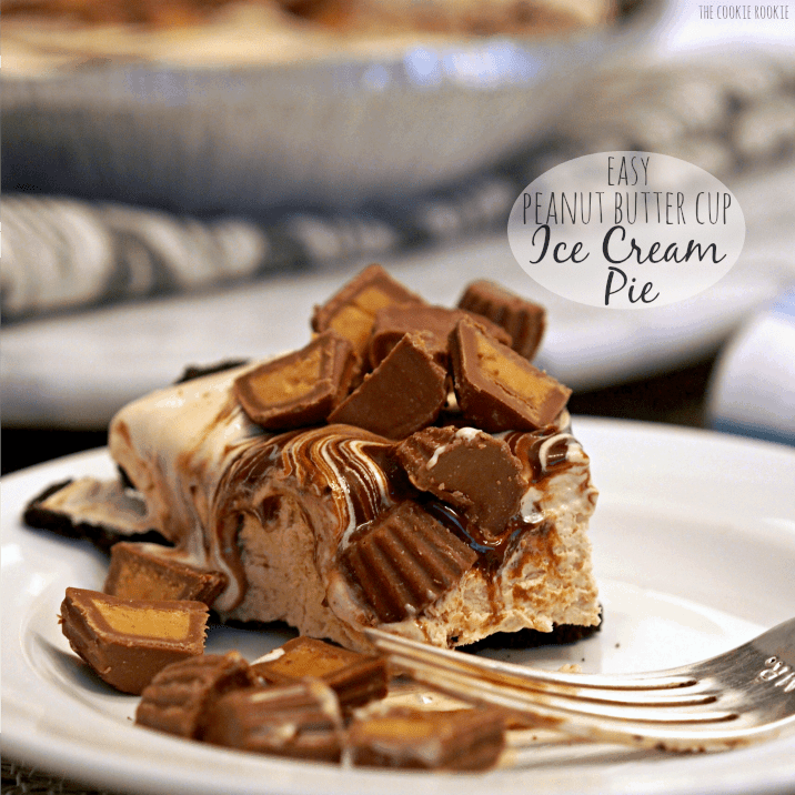 Easy Peanut Butter Cup Ice Cream Pie with only 4 ingredients! - The ...