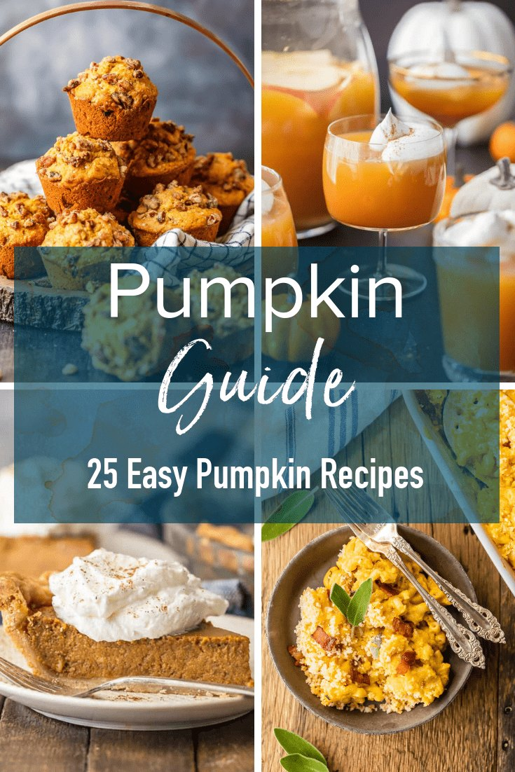 photos of pumpkin recipes with text overlay: 25 easy pumpkin recipes