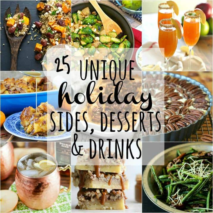 25 Unique Holiday Sides, Desserts, and Drinks! EASY RECIPES for Thanksgiving Christmas and Easter!