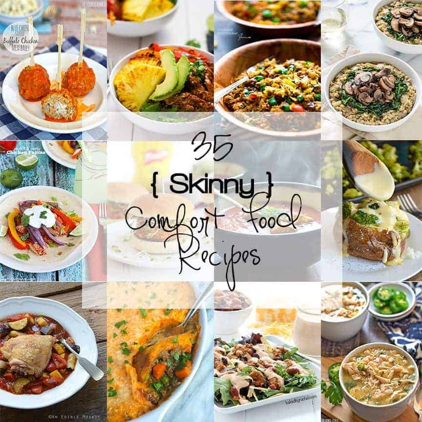 SKINNY COMFORT FOOD RECIPES With the New Year and resolutions to eat better, let your tastebuds start to water with these 35 Skinny Comfort Food Recipes!