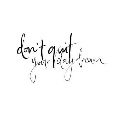 don't quit your day dream graphic