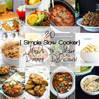 30 Simple Slow Cooker Meals to Make Dinner Delicious!