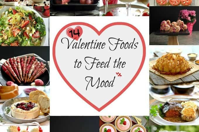 14 Valentine's Day Foods to Feed the Mood! Valentine's Appetizers, Valentine's Desserts, Valentine's Drinks, and of course romantic Valentine's Day Main Course recipes!