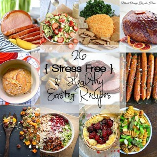 26 Recipes Healthy Easter Recipes that are fresh, flavorful and Stress Free! Everything from Blackberry Thyme Baked Cheese to Slow Cooker Glazed Ham to Cucumber & Strawberry Poppyseed Salad!