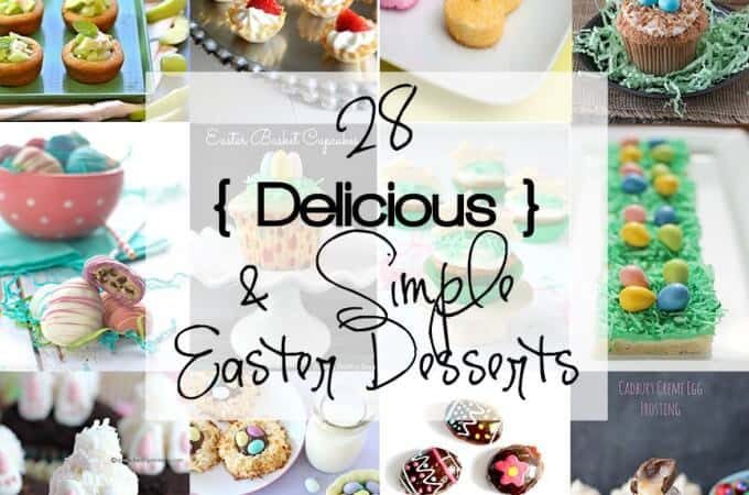28 Delicious and Simple Easter Desserts!