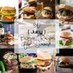 30 Juicy Burger Recipes for Summer!