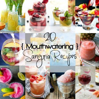 20 Mouthwatering Sangria Recipes!