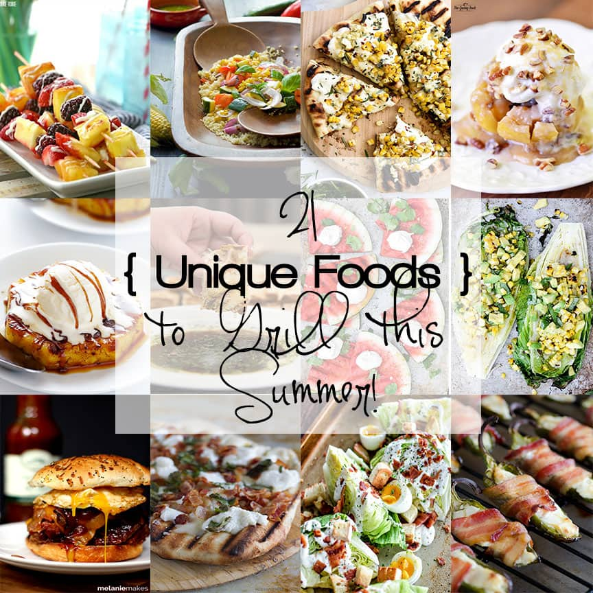 21 Unique Foods to Grill this Summer! Everything from smores pizza to blooming onions, there's something to keep your grill hot all summer long!