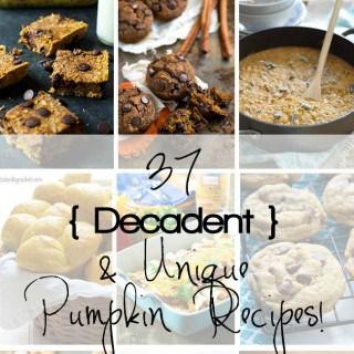 37 Decadent and Unique Pumpkin Recipes for Fall!
