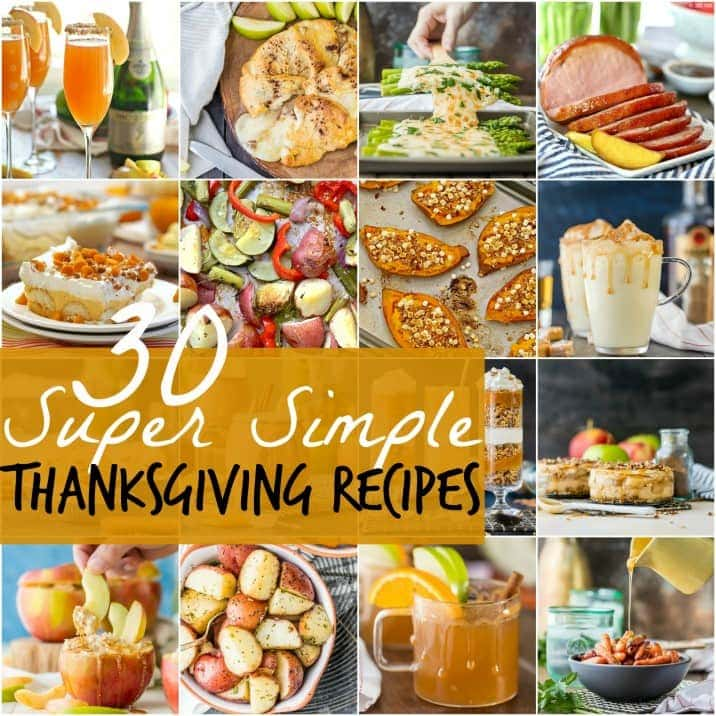 30 SUPER SIMPLE Thanksgiving Recipes...the ONLY link you'll need to get ready for Thanksgiving! EASY Thanksgiving drinks, appetizers, side dishes, main courses, and desserts! All in one roundup!