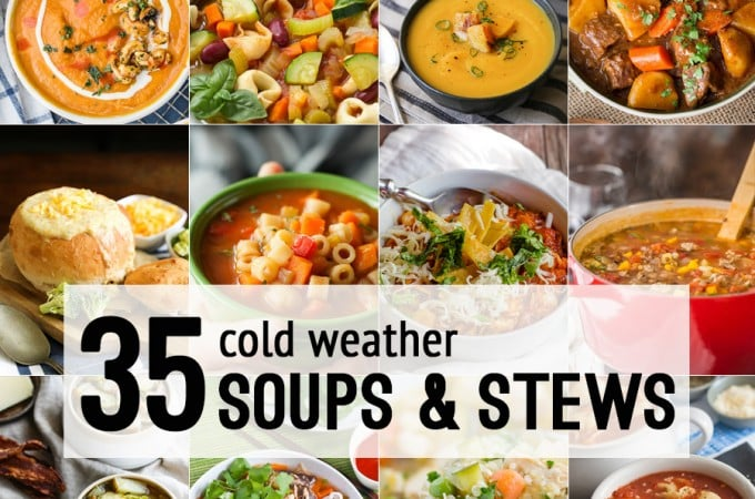 35 Cold Weather Soups and Stews