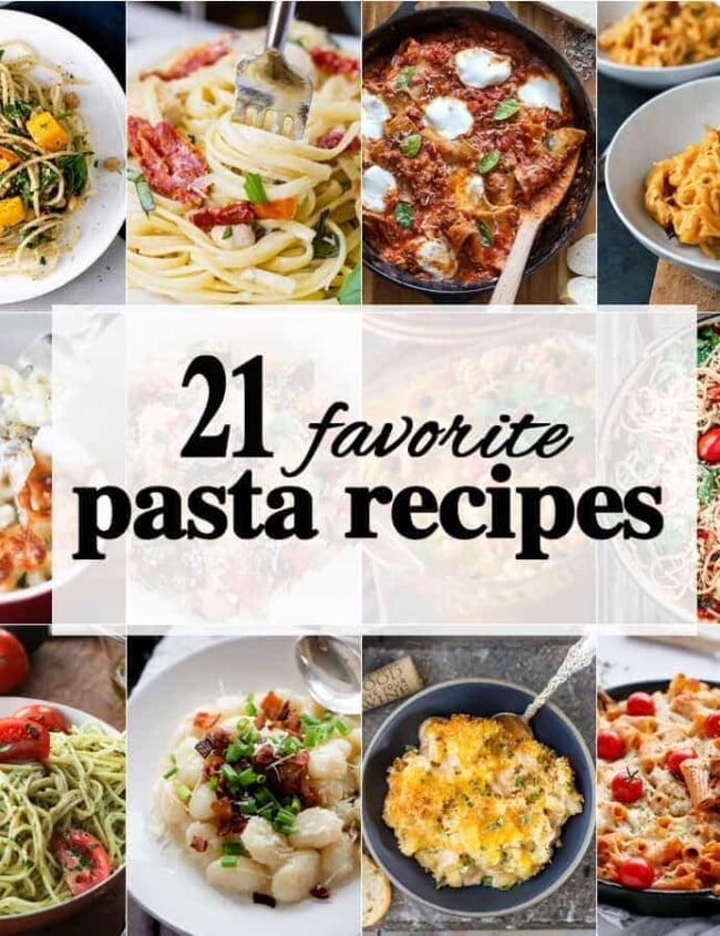 21 Favorite Pasta Recipes