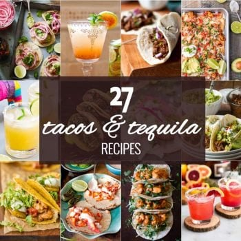 Tacos and Tequila...the BEST ROUNDUP EVER! Margaritas and Mexican food, a match made in heaven! Love all these flavors and can't get enough easy Mexican recipes!