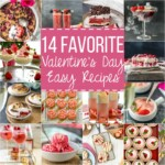 14 Favorite EASY Valentine's Day Recipes