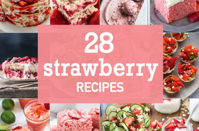 28 Strawberry Recipes perfect for Spring! Great recipes for Mother's Day, bridal showers, baby showers, and every day in between. ALL THE BEST and MOST UNIQUE STRAWBERRY RECIPES IN ONE PLACE!