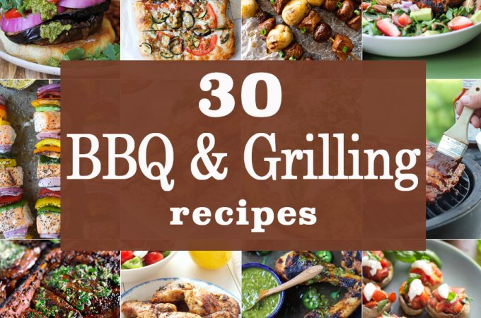 30 BBQ AND GRILLING RECIPES for Summer! From grilled pizzas to grilled chicken to grilled steak! THE BEST ROUNDUP EVER! Delicious Summer roundup and a must save! PIN NOW MAKE LATER!