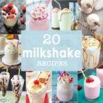 20 Milkshake Recipes