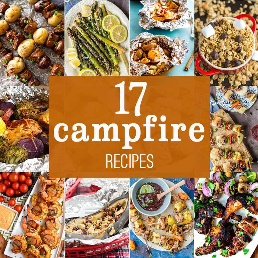 10 Camping Recipes And Ideas For Cooking Around The Campfire: 17 Campfire Recipes