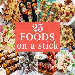 25 Foods on a Stick