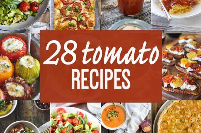 28 Tomato Recipes to make the most of tomato season! Everything from stuffed breads to dips to seafood. THE BEST TOMATO RECIPES ON THE INTERNET!