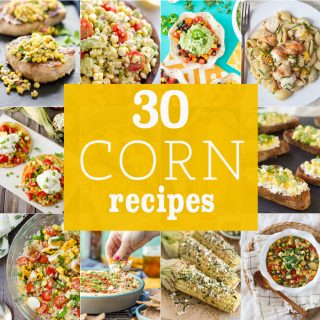 30 CORN RECIPES! Everything from sides, to dips, to main courses! All the best ways to eat corn throughout the year. DELISH!