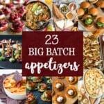 23 Big Batch Appetizers