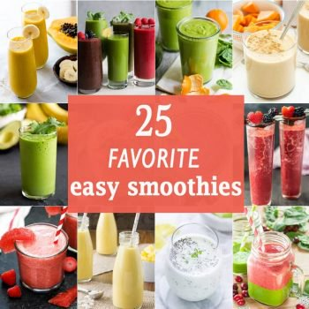 25 FAVORITE EASY SMOOTHIES! These easy smoothie recipes are the perfect healthy recipes for breakfast, after working out, or anywhere in between. ALL THE BEST SMOOTHIE RECIPES!
