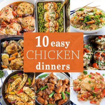 These 10 EASY CHICKEN DINNERS are all you need for a fabulous dinner at home any time! So simple, delicious, and hearty. Loved by kids and adults alike!