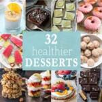 32 Healthier Desserts