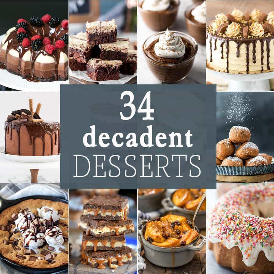 34 Decadent Desserts - Dessert recipes