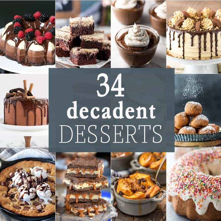 34 Decadent Desserts - Dessert recipes