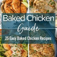 This Baked Chicken Guide will answer all of your questions about making the best baked chicken plus 25 easy baked chicken recipes to inspire your next easy chicken dinner!