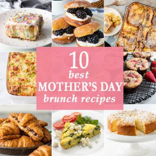 10 Best Mother's Day Brunch Recipes