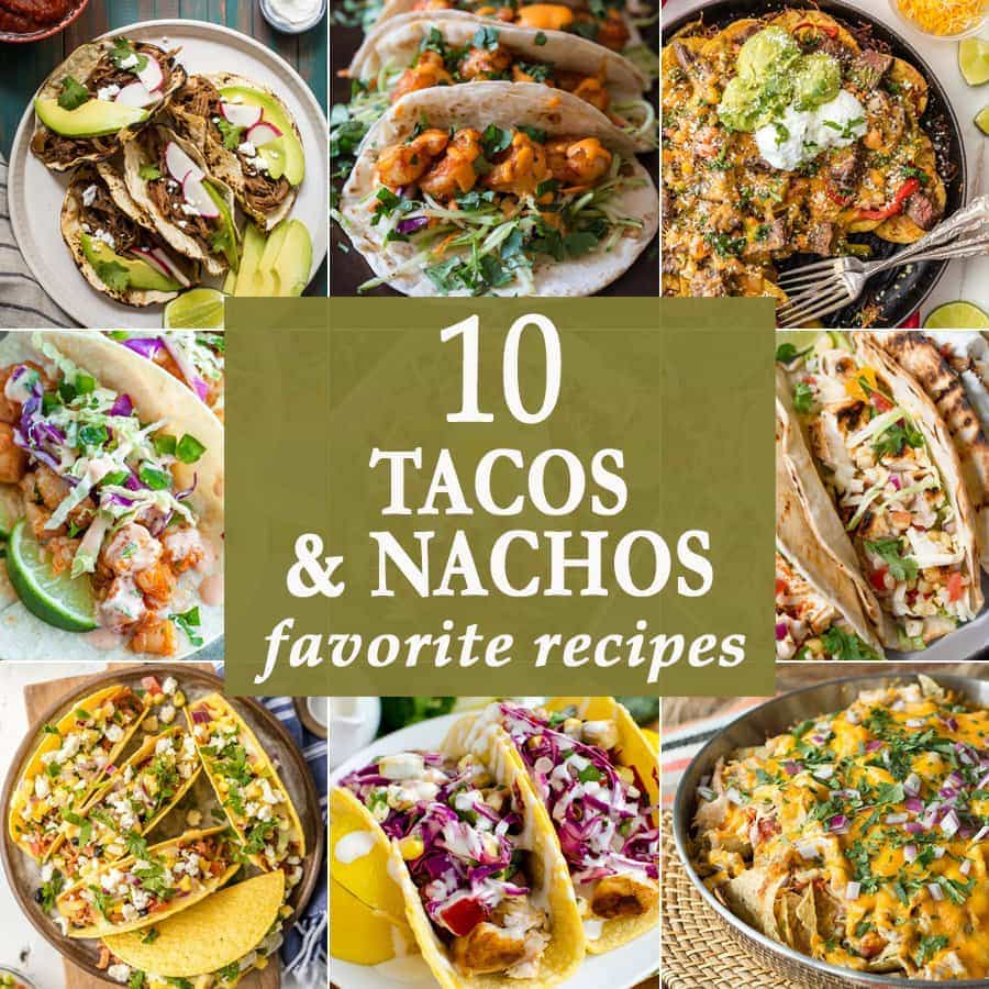 10 TACOS AND NACHOS to make Mexican Night truly delicious at your house! All the cheese! Easy recipes for every occasion!