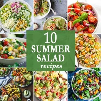 These 10 FAVORITE SUMMER SALADS are just what the doctor ordered for healthy eating once the weather gets hot. All the most delicious salad recipes in one place!