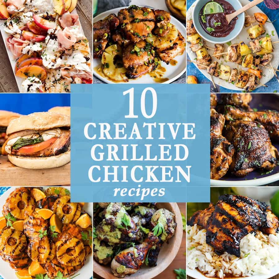 10 Creative Grilled Chicken Recipes