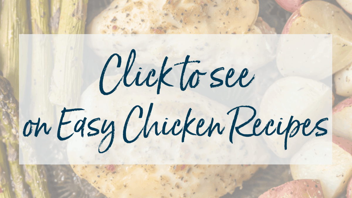 graphic that says Click to See on Easy chicken recipes