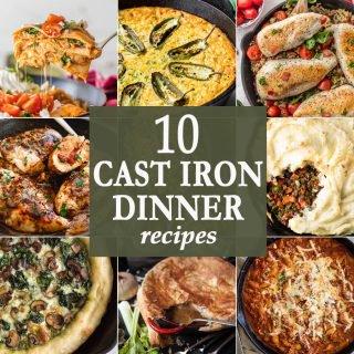 10 Cast Iron Dinners