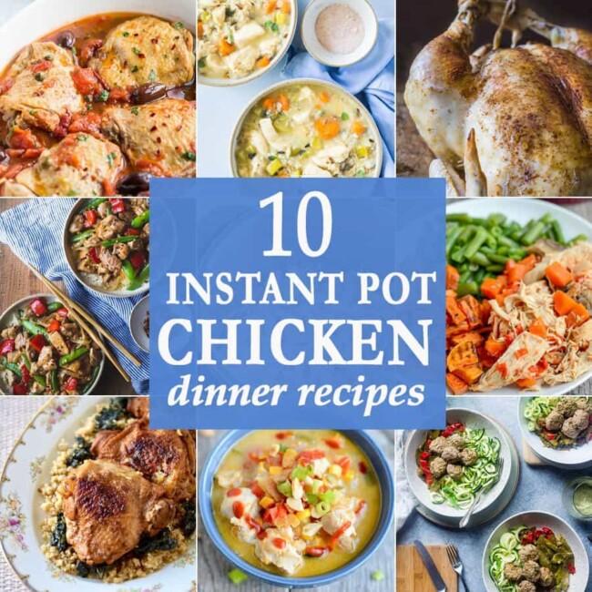 10 Instant Pot Chicken Dinner Recipes