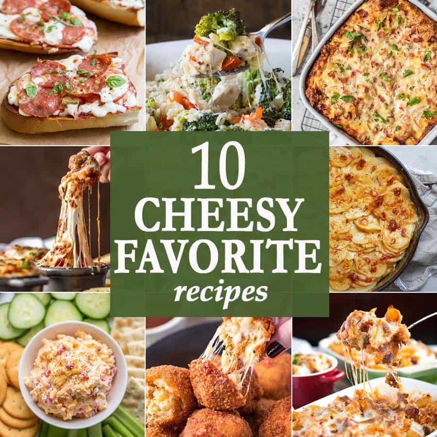 10 Cheesy Favorite Recipes