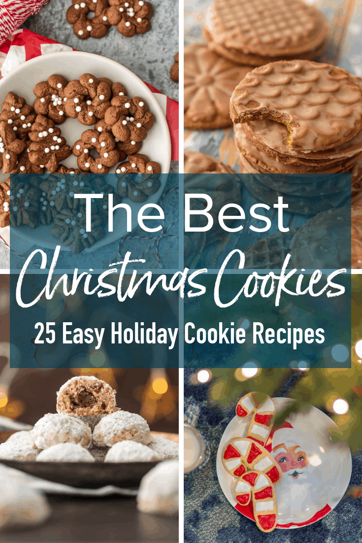 photo collage of christmas cookies, with text overlay: The Best Christmas Cookies, 25 Easy Holiday Cookie Recipes