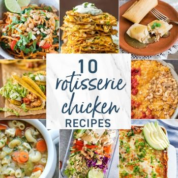 10 Recipes Using Rotisserie Chicken