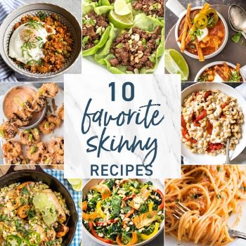 10 Favorite Skinny Dishes