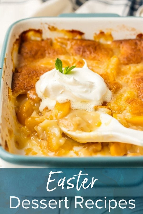 peach cobbler with text overlay: easter dessert recipes