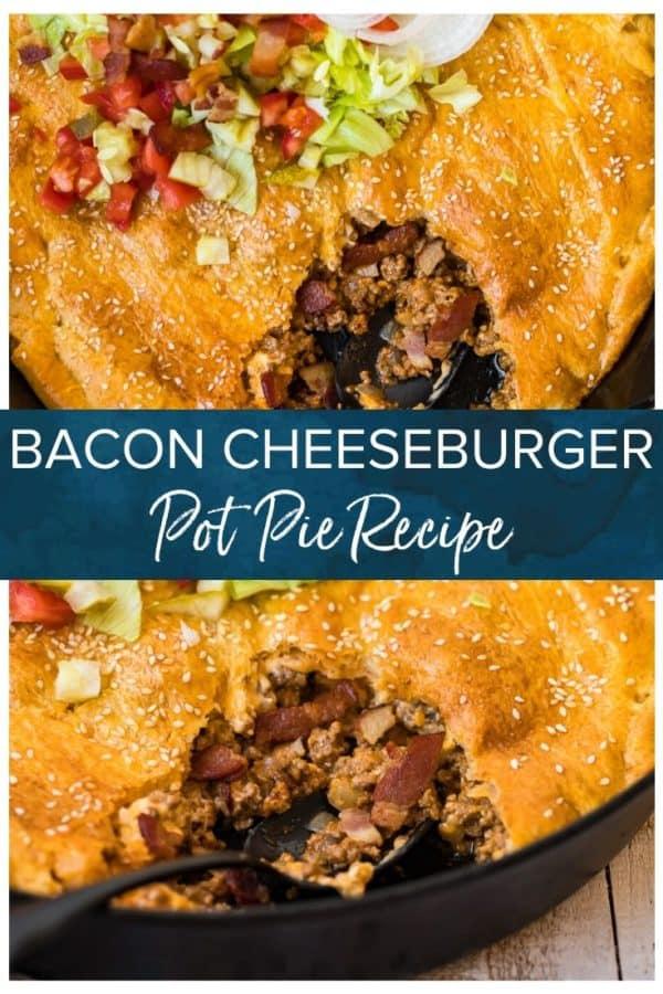 bacon cheeseburger pot pie pinterest collage